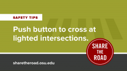 a graphic of safety tips, namely push button to cross at lighted intersections